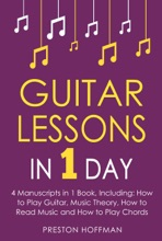 Guitar Lessons: In 1 Day - Bundle - The Only 4 Books You Need to Learn Acoustic Guitar Music Theory and Guitar Instructions for Beginners Today