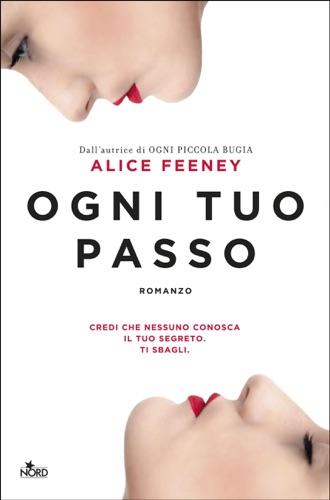 Alice Feeney - Ogni tuo passo