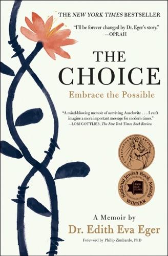Edith Eva Eger - The Choice