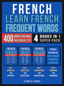 French - Learn French  - Frequent Words (4 Books in 1 Super Pack)