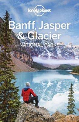 Banff, Jasper and Glacier National Parks Travel Guide