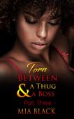 Torn Between A Thug & A Boss 3
