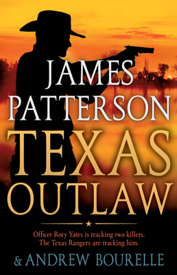 James Patterson & Andrew Bourelle - Texas Outlaw book