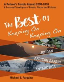 The Best of Keeping On Keeping On: Cyprus, Jordan, African Safari, Antarctica PDF Download
