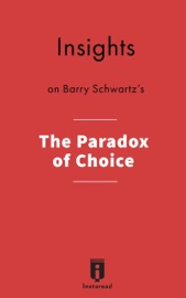 Insights On Barry Schwartz S The Paradox Of Choice
