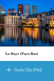 La Haye (Pays-Bas) - Guide Clin d'Oeil