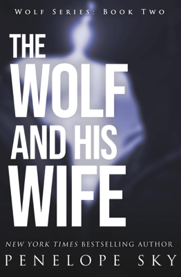 Penelope Sky - The Wolf and His Wife book