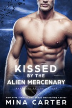Kissed by the Alien Mercenary