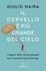 Il cervello è più grande del cielo - Giulio Maira