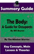 Summary Guide: The Body: A Guide for Occupants: By Bill Bryson  The Mindset Warrior Summary Guide