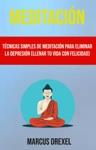 Meditacin Tcnicas Simples De Meditacin Para Eliminar La Depresin Llenar Tu Vida Con Felicidad