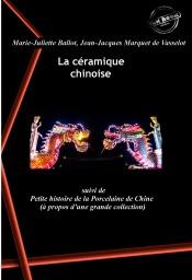 La céramique chinoise, suivi de Petite histoire de la Porcelaine de Chine (à propos d'une grande collection). [Nouv. éd. revue et mise à jour].