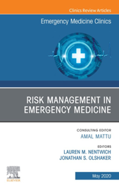 Risk Management in Emergency Medicine, An Issue of Emergency Medicine Clinics of North America