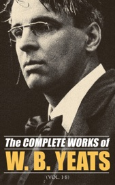The Complete Works Of William Butler Yeats Vol 1 8