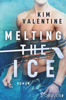 Kim Valentine - Melting the Ice Grafik