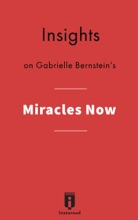 Insights On Gabrielle Bernstein's Miracles Now