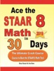 Ace The STAAR 8 Math In 30 Days: The Ultimate Crash Course To Beat The STAAR 8 Math Test