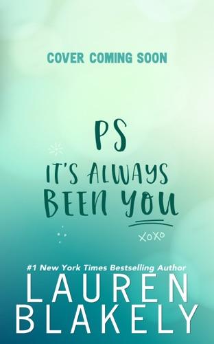 Lauren Blakely - PS It's Always Been You