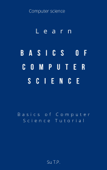 Learn Basics of Computer Science