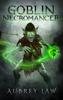 Aubrey Law - The Goblin Necromancer  artwork