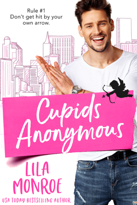 Lila Monroe - Cupids Anonymous book