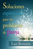 Soluciones espirituales para tus problemas de pareja.