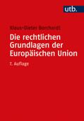 Die rechtlichen Grundlagen der Europäischen Union