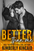 Kimberly Kincaid - Better Than Me (A Remington Medical Standalone) artwork