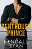 Kendall Ryan - Penthouse Prince artwork