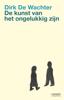Dirk De Wachter - De kunst van het ongelukkig zijn artwork