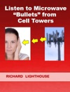 Listen To Microwave Bullets From Cell Towers