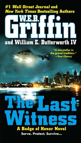 W. E. B. Griffin & William E. Butterworth IV - The Last Witness