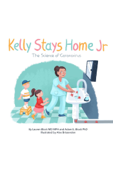 Kelly Stays Home Jr: The Science of Coronavirus
