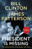 President Bill Clinton & James Patterson - The President is Missing artwork