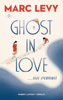 Ghost in Love - Marc Levy
