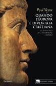 Quando l'Europa è diventata cristiana