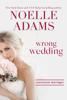 Noelle Adams - Wrong Wedding artwork