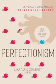 Perfectionism A Practical Guide To Managing Never Good Enough