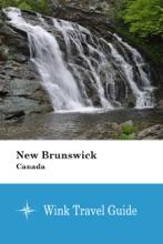 New Brunswick (Canada) - Wink Travel Guide