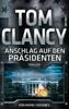 Tom Clancy & Mark Greaney - Anschlag auf den Präsidenten Grafik