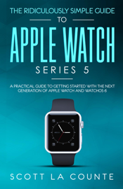 The Ridiculously Simple Guide to Apple Watch Series 5