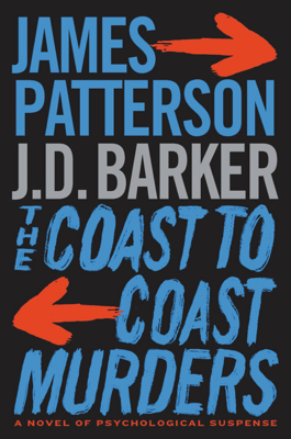 James Patterson & J. D. Barker - The Coast-to-Coast Murders book