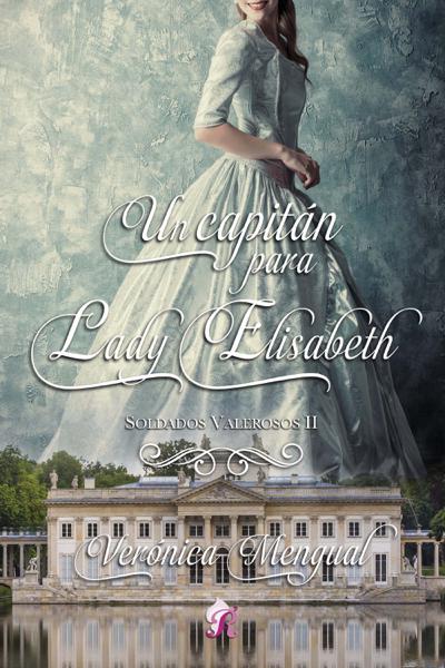 Un capitán para lady Elisabeth by Verónica Mengual