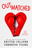 Outmatched - Kristen Callihan & Samantha Young
