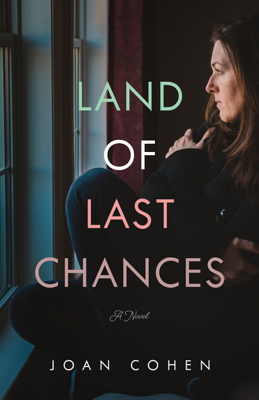 Joan Cohen - The Land of Last Chances book