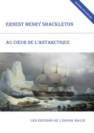 Au cœur de l'Antarctique (édition enrichie)