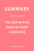 Summary of Allan Pease's The Definitive Book of Body Language by Swift Reads Book Cover