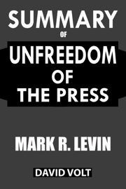 Summary Of Unfreedom of the Press book