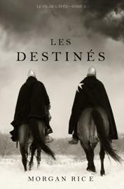 Les Destinés (Le fil de l'Épée, tome 3)