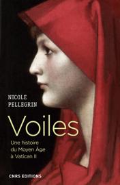 Voiles. Une histoire du Moyen Age à Vatican II